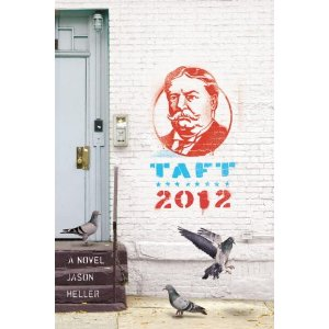 "Taft 2012, Heller's wildly entertaining novel from last year, was called ""a stellar debut"" by Publisher's Weekly."